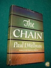 The Chain - Paul I. Wellman (1949)