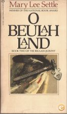 O Beulah Land - Mary Lee Settle (1981)