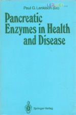 Paul G. Lankisch - Pancreatic Enzymes in Health and Disease