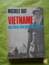 VIETNAME NAS DUAS MARGENS DO INFERNO - MICHELE RAY