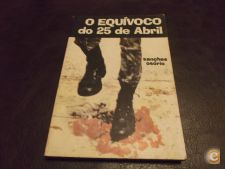 O Equivoco Do 25 De Abril 1975 Sanches Osório