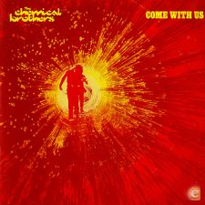 THE CHEMICAL BROTHERS   Come With Us