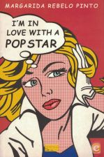 I'm In Love With a Pop Star | de Margarida Rebelo Pinto