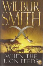 When The Lion Feeds - Wilbur Smith (2009)