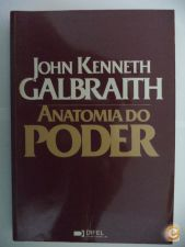 Anatomia do Poder - John Kenneth Galbraith