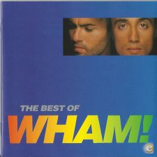 Wham! - The Best Of Wham! (If You Were There...)