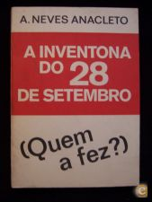 A INVENTONA DO 28 DE SETEMBRO - A. NEVES ANACLETO
