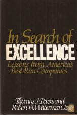 In Search of Excellence: Lessons From America's Best-Run...