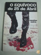O EQUIVOCO DO 25 DE ABRIL - SANCHES OSÓRIO 1975