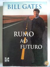 Rumo ao Futuro - Bill Gates