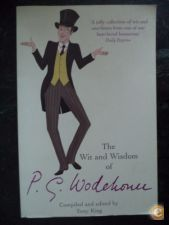 The Wit and Wisdom of P G Wodehouse