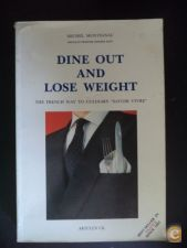 Dine Out and Lose Weight - Michel Montignac