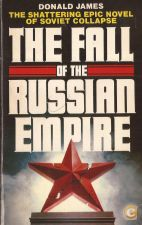 The Fall of the Russian Empire - Donald James (1982)