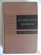 Well Design: drilling and production - Craft, Holden, Graves