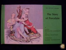 THE STORY OF PORCELAIN BY HEDY BACKLIN-LANDMAN AND... - 1965