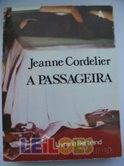 A PASSAGEIRA - JEANNE CORDELIER