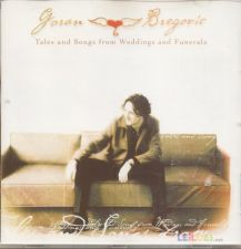 Goran Bregovic: Tales and Songs from Weddings and Funerals