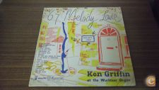 Ken Griffin at the Wurlitzer Organ - 67 Melody Lane (LP)