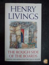 The rough side of the boards - Henry Livings