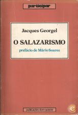 O Salazarismo - Jacques Georgel (1985)