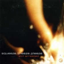 SQUEEZE THEEZE PLEEZE   Still Arrested [Promo CD]