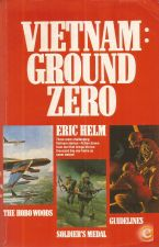 Vietnam: Ground Zero - The Hobo Woods - Eric Helm (1987)