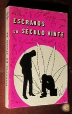 Escravos do século XX / Edgar M. Berger e Oldemar Beskow