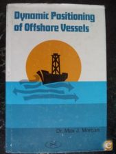 Dynamic Positioning of Offshore Vessels - Dr.Max J. Morgan