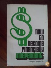 how to become financially independent - G Shepard