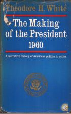 The Making of the President 1960 - Theodore H. White (1961)