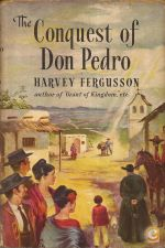 The Conquest of Don Pedro - Harvey Fergusson (1954)