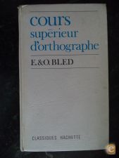 Cours Supérieur d' Orthographe - Bled