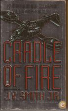 Cradle of Fire - J. V. Smith, Jr. (1992)