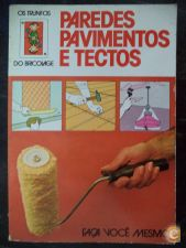 Paredes Pavimentos e Tectos (Os Trunfos do Bricolage)