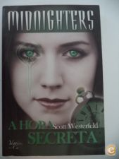 A Hora Secreta - Scott Westerfeld (col.Midnighters)